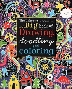 The Usborne Big Book of Drawing, Doodling and Coloring   35 Coloring Books For People Of All Ages