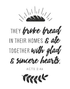 $5.00 Bible Verse Print - They broke bread in their homes and ate together with glad and sincere hearts. Acts 2:46  What a blessing it is to sit together as a family and eat a delicious meal. This print would be perfect for your kitchen or dining room or as a gift for someone. Let it remind you to be grateful for all the Lord has given you. - Different size options available - Different color options #bibleverse #bibleverseprint #theybrokebread #kitchendecor #acts2 #brokebreadprint