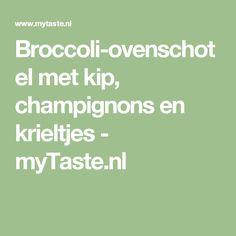 Broccoli-ovenschotel met kip, champignons en krieltjes - myTaste.nl