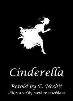 Cinderella silhouette. From Cinderella by E. Nesbit, silhouettes by Arthur Rackham.