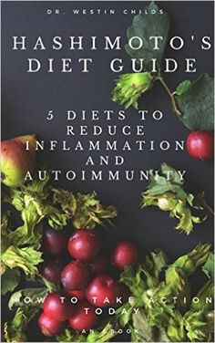Hashimoto's Diet Guide: How to Heal your Thyroid and Boost your Metabolism with the Thyroid Reset Diet - Kindle edition by Westin Childs D.O.. Professional & Technical Kindle eBooks @ Amazon.com.