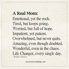 A real mom. - Lessons Learned in Life Mommy Quotes, Me Quotes, Strong Mom Quotes, Busy Mom Quotes, Super Mom Quotes, Stay At Home Mom Quotes, Mom Quotes From Daughter, Single Mom Quotes, Quotes For Mum