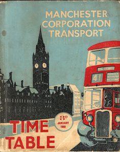 Manchester Corporation Transport - timetable cover, January 1950 I bet the bloody buses ran better then! Posters Uk, Poster Prints, Vintage Advertisements, Vintage Ads, Tourism Poster, London Transport, This Is A Book, Looks Vintage, Advertising Poster