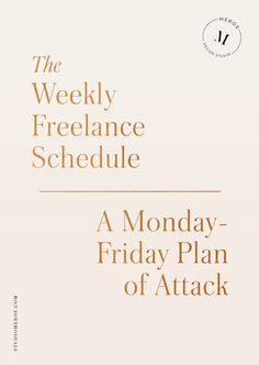 The Weekly Freelance Schedule | Tips on planning a successful work week—from big projects, to invoicing and taxes, and marketing + social media. | /studiomeroe/