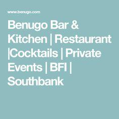 Benugo Bar & Kitchen | Restaurant |Cocktails | Private Events | BFI | Southbank