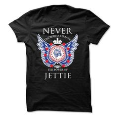 Never Underestimate The Power of JETTIE - #vintage sweater #cashmere sweater. CHECK PRICE => https://www.sunfrog.com/Names/Never-Underestimate-The-Power-of-JETTIE.html?68278
