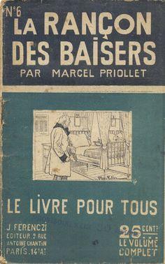 Georges Vallée - Marcel Priollet, La rançon des baisers, Ferenczi Le Livre Pour Tous n°6, 1919, 48 pages