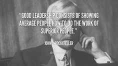 quote-John-D.-Rockefeller-good-leadership-consists-of-showing-average-people-42314
