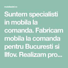Suntem specialisti in mobila la comanda. Fabricam mobila la comanda pentru Bucuresti si Ilfov. Realizam proiecte de mobila la comanda.