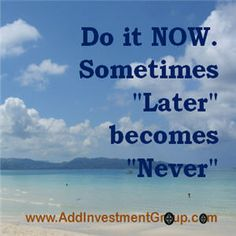 Do it now …  #DoSomethingDifferent #Motivation #Inspiration #Quotes #Inspire #Inspired
