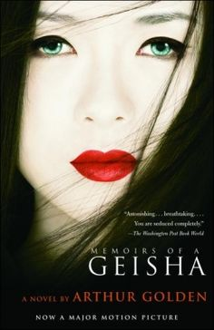 Memoirs of a Geisha - One of my favorite books