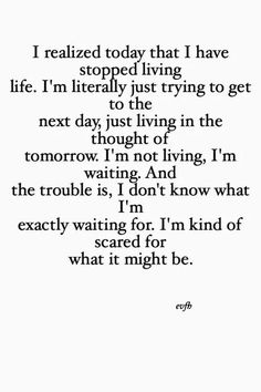 Just alive......not living