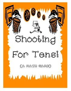 Making 10s: Shooting for Tens! Math Game Sports Themed FREEBIE