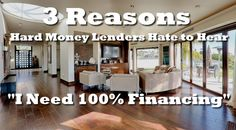 "3 Reasons Hard Money Lenders Hate to Hear ""I Need 100% Financing"""