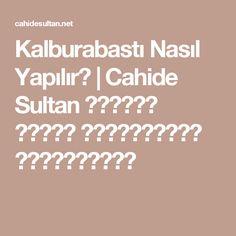 Kalburabastı Nasıl Yapılır? | Cahide Sultan بِسْمِ اللهِ الرَّحْمنِ الرَّحِيمِ