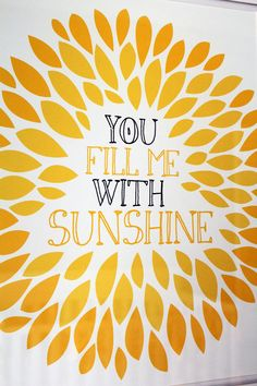 8x10 You Fill Me With Sunshine Print. $15.00, via Etsy.
