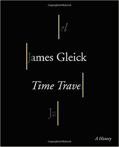 Time Travel: A History: Amazon.de: James Gleick: Fremdsprachige Bücher