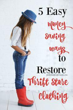 5 Easy Money Saving Ways to Restore Thrift Store Clothing