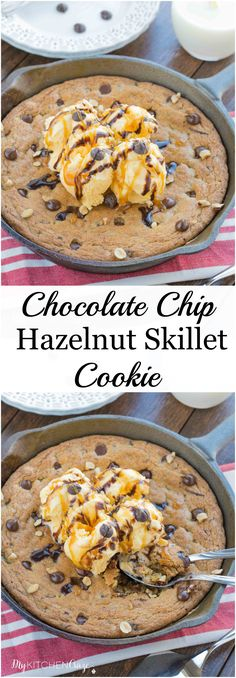 Chocolate Chip Hazelnut Skillet Cookie is a delicious and easy way to enjoy a giant cookie with some ice cream.