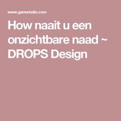 How naait u een onzichtbare naad ~ DROPS Design