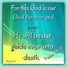 Psalm 48:14.         AMÉN!