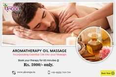 Get Aromatherapy oil massage from #AlcorSpa for 60 minutes @ Rs. 2000/- only. Book an appointment today at: http://alcorspa.in/book-appointment/ #Alcor #SpaService #RejuvenateYourself #Aromatherapy #OilMassage