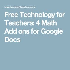 Free Technology for Teachers: 4 Math Add ons for Google Docs