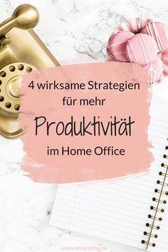 4 wirksame Strategien für mehr Produktivität im Home Office | LETTERS - Der Blog für Freelance-Texter