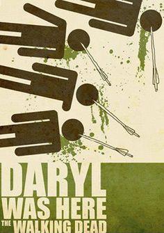 Walking Dead. Daryl was here.