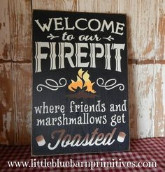 Welcome to our FIREPIT where friends and marshmallows get toasted Wooden Sign Camping