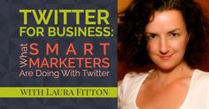 Social Media Marketing Podcast 132, in this episode Laura Fitton and I explore Twitter for business.