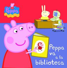 Peppa Pig. Peppa va a la biblioteca