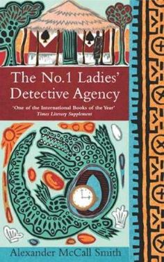 1 Ladies' Detective Agency (Book is the first book in the series of novels The No. 1 Ladies' Detective Agency , written b. I Love Books, Good Books, Books To Read, My Books, Book Series, Book 1, The Book, Detective Agency, Detective Series