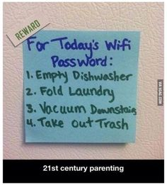 Parenting Advice for WiFi's pass word for the day!