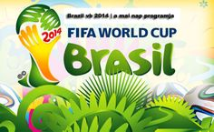 Brazil vb 2014 | a mai nap programja