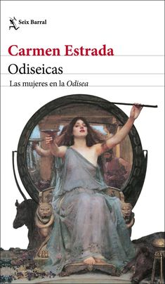 Odiseicas: las mujeres en la Odisea. Carmen Estrada. Seix Barral. 2021. Movie Posters, Movies, Apro, Barcelona, Popular, Products, Instagram, Fiction Books, 21st Century