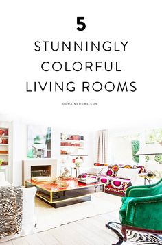 5 stunningly colorful living rooms!