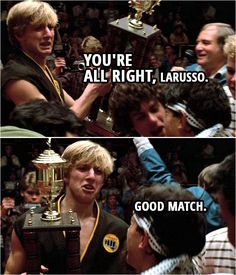 Quote from the movie The Karate Kid (1984) | Announcer: The new champion, Daniel LaRusso! (Johnny takes trophy from the announcer and hands it to Daniel...) Johnny Lawrence: You're all right, LaRusso. Good match. | Iconic Karate Kid Quotes The Karate Kid 1984, Karate Kid Movie, Karate Kid Cobra Kai, Karate Kid Quotes, Cobra Kai Wallpaper, William Zabka, Miguel Diaz, Elisabeth Shue, Youtube Original