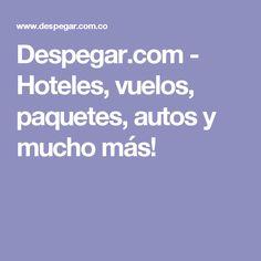 Despegar.com - Hoteles, vuelos, paquetes, autos y mucho más!