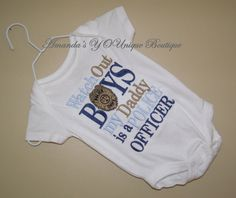My little girl will have this one day! :)      Watch Out Boys My Daddy is a Police Officer by AYBoutique on Etsy, $22.00