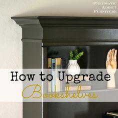 Pneumatic Addict Furniture: How to Upgrade Bookshelves
