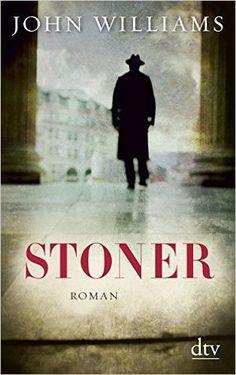 Stoner: Roman: Amazon.de: John Williams, Bernhard Robben: Bücher