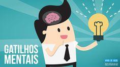 Gatilho mental: você sabe o que é e para que serve? Esse artigo mostra o poder da mente através de 8 gatilhos mentais para persuadir e influenciar pessoas.