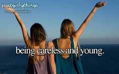 Being Careless and young