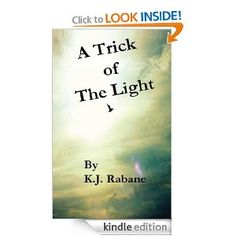 A Trick of the Light  K.J. Rabane $2.99 or #free with Prime #books