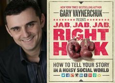 """This is the Only Thing that Matters in Marketing: Gary Vaynerchuk's """"Jab, Jab, Jab, Right Hook"""""""