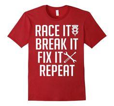 race it break it fix it repeat Tshirt