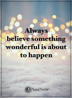 Always, always, always......believe! ALADIN RUBS THE LAMP A GENIE APPEARS HE ALWAYS SAYS YOUR WISH IS MY COMMAND!.. THE ORGIONAL STORY DOESNT HAVE JUST 3 WISHES ITS LIMITLESS! THINK ABOUT IT AND BELIEVE!