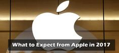 What to Expect from Apple in 2017, Wishlist from Apple in 2017, Apple 2017 wishlist, Things we should expect from Apple in 2017,