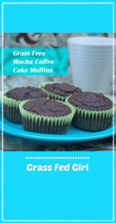 Grain Free Mocha Coffee Cake Muffins Grass Fed Girl